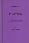 The Epistle to the Philippians: An Expository Outline by Hamilton Smith