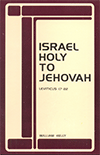 Israel Holy to Jehovah: Leviticus 17-22 by William Kelly