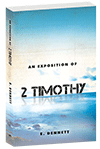 An Exposition of Second Timothy by Edward B. Dennett