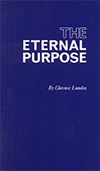 The Eternal Purpose by Clarence E. Lunden