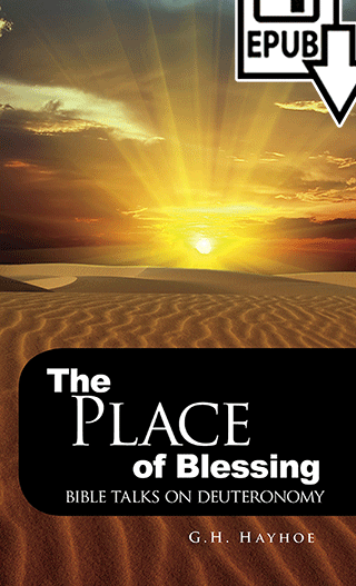 The Place of Blessing: Bible Talks on Deuteronomy by Gordon Henry Hayhoe