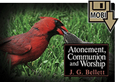 Atonement, Communion and Worship by John Gifford Bellett