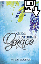 God's Restoring Grace by Walter Thomas Prideaux Wolston