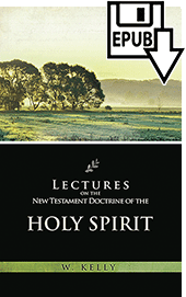 Lectures on the Doctrine of the Holy Spirit by William Kelly