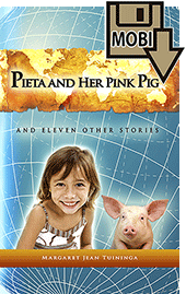 Pieta and Her Pink Pig by Margaret Jean Tuininga