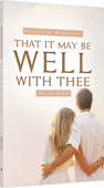 That It May Be Well With Thee: Thoughts on Dating and Marriage by Nicolas Simon