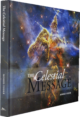 The Celestial Message by Morris Yoder
