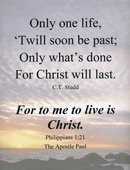 "Small Frameable 8.5"" x 11"" C.T. Studd Scenic Poetry Text: (Sunset Sea) Only one life, 'Twill soon be past; Only what's done for Christ will last. For to me to live is Christ. Philippians 1:21 by ShareWord Wall Witness, King James Version"