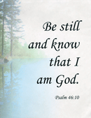 "Small Frameable 8.5"" x 11"" Be Still Scenic Calligraphy Text: (Misty Mirror Lake)) Be still and know that I am God. Psalm 46:10 by ShareWord Wall Witness, King James Version"