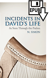 Incidents in David's Life as Seen Through the Psalms by Nicolas Simon