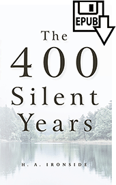 The Four Hundred Silent Years by Henry Allan Ironside