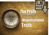 The Profit of the Study of Dispensational Truth by John Gifford Bellett