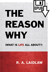 The Reason Why by Robert A. Laidlaw