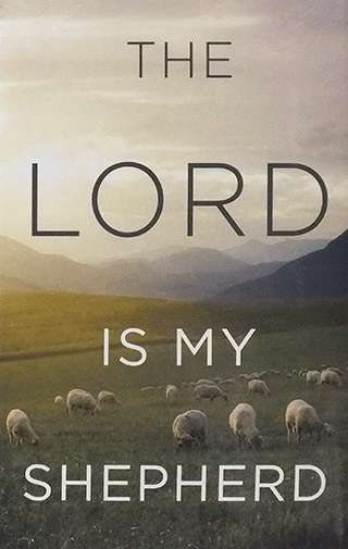 Gospel Tract, The LORD Is My Shepherd: The 23rd Psalm, KJV