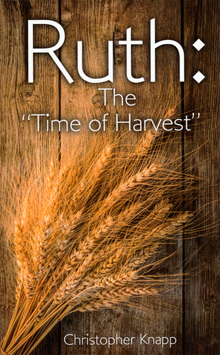 Ruth: The Time of Harvest by Christopher Knapp