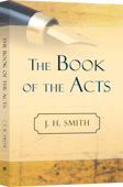The Book of the Acts by James Harrison Smith