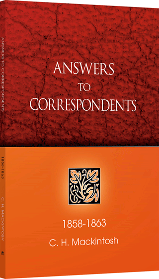 Answers to Correspondents: Volume 1, From Things New and Old 1858-1863 by Charles Henry Mackintosh