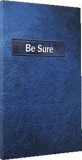 Be Sure: The Gospel of John & The Book of Romans by King James Version