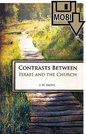 Contrasts Between Israel and the Church by James Harrison Smith