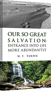 Our So Great Salvation: Entrance Into Life More Abundantly by Walter Thomas Turpin