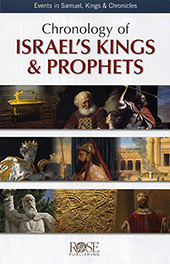 Chronology of Israel's Kings and Prophets: Events in Samuel, Kings and Chronicles by Rose Publishing