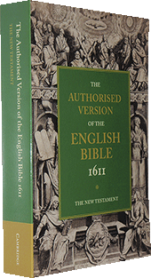 The Authorised Version of the English Bible 1611: The New Testament by Cambridge KJV