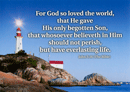 "7"" x 5"" Small Frameable Text Card: (Lighthouse) For God so loved . . . everlasting life. John 3:16 (full verse) by IBH"