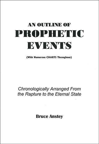 Outline of Prophetic Events by Stanley Bruce Anstey