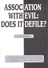 Association With Evil: Does It Defile? by Albert Edward Booth