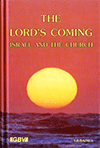 The Lord's Coming, Israel, and the Church by Thomas Blackburn Baines
