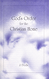 God's Order for the Christian Home by James Dods