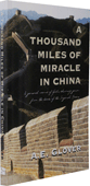 A Thousand Miles of Miracle in China by Archibald Edward Glover
