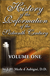 The History of the Reformation in the Sixteenth Century by Jean-Henri Merle d'Aubigne