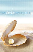 La Perle Sans Pareille: The Matchless Pearl