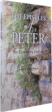 The Epistles of Peter: An Expository Outline by Hamilton Smith