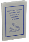 Precious Truths Revived and Defended Through J.N. Darby: Volume 2, Defense of Truth 1845-1850, B.W. Newton and Bethesda by Roy A. Huebner