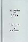 The Epistles of John: An Expository Outline by Hamilton Smith