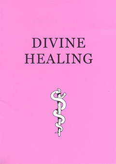 Divine Healing: Is It in the Atonement? by Henry Allan Ironside