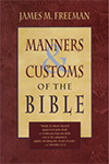Manners and Customs of the Bible by James M. Freeman