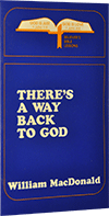 There's a Way Back to God by William MacDonald