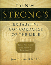 Strong's Exhaustive Comfort Print Concordance: LP Edition by J. Strong