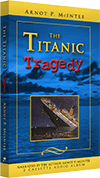 The Titanic Tragedy by Arnot P. McIntee