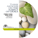 Three Articles on the Subject of Grace by John Nelson Darby, William Kelly, & A.H. Rule