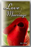 Love and Marriage: An Approach to the Relationships of Life in the Light of Scripture by William J. Prost