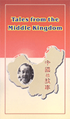 Tales From the Middle Kingdom by Anna Frances Willis & G. Christopher Willis