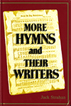 More Hymns and Their Writers by Jack Strahan