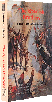 The Spanish Brothers: A Tale of the Sixteenth Century by Deborah Alcock