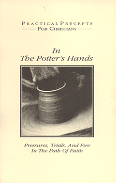 In the Potter's Hands: Pressures, Trial and Fire in the Path of Faith by L. Douglas Nicolet