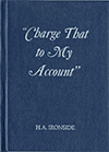 Charge That to My Account: And Other Gospel Messages by Henry Allan Ironside