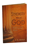 Strength From God: Meditations for Our Time From Ezra, Nehemiah and Esther by John Gifford Bellett